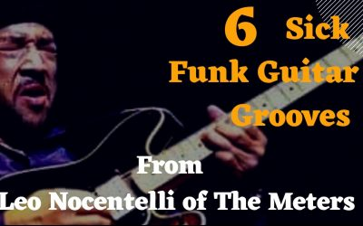 6 Sick Funk Guitar Grooves From Leo Nocentelli of The Meters