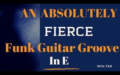 An Absolutely Fierce Funk Guitar Groove in E