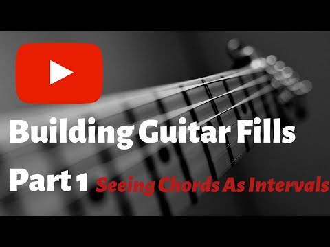 building guitar fills part 1 seeing chords as intervals