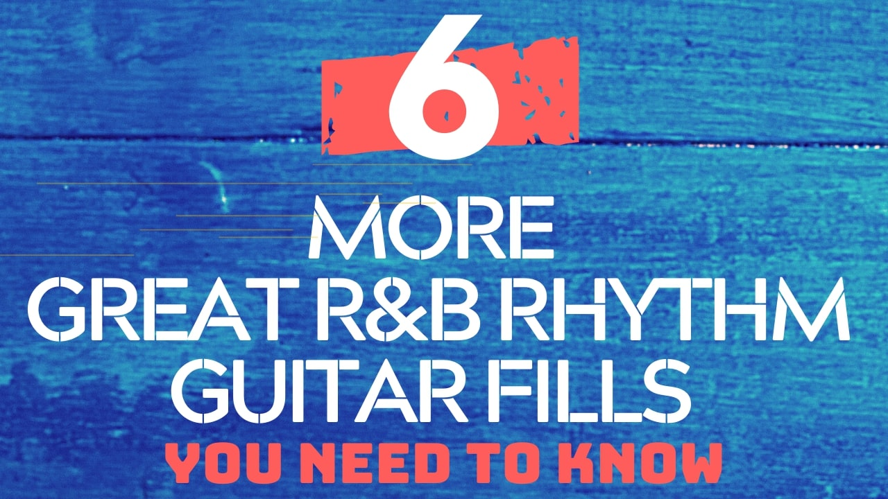 6 More Great R&B Rythm Guitar Fills