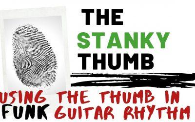 The Stanky Thumb | Using the Thumb in Funk Guitar Rhythm