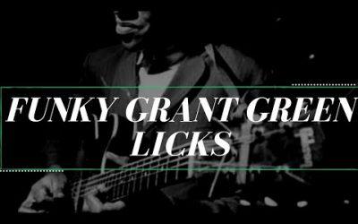 5 Funky Grant Green Licks
