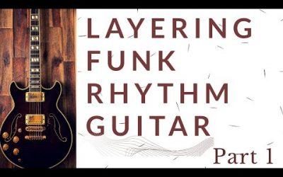 Layering Funk Rhythm Guitar Lesson – Part 1