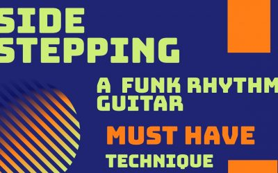 Side Steppin'- A Funk Rhythm Guitar MUST HAVE Technique