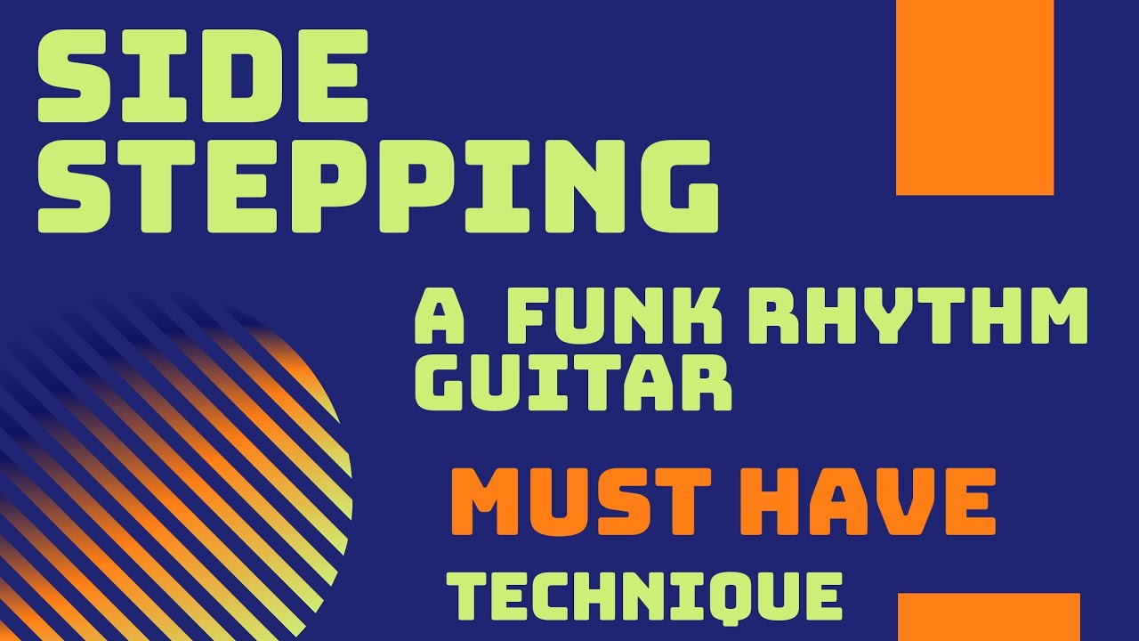 side stepping a funk rythm guitar technique